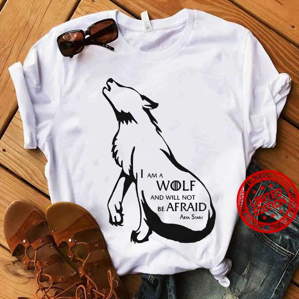 I Am A Wolf And Will Not Be Afraid Shirt