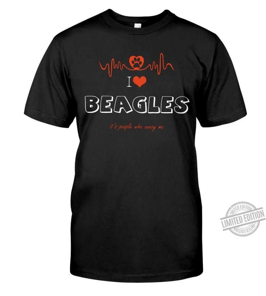 I Love Beagles It's People Who Annoy Me Shirt
