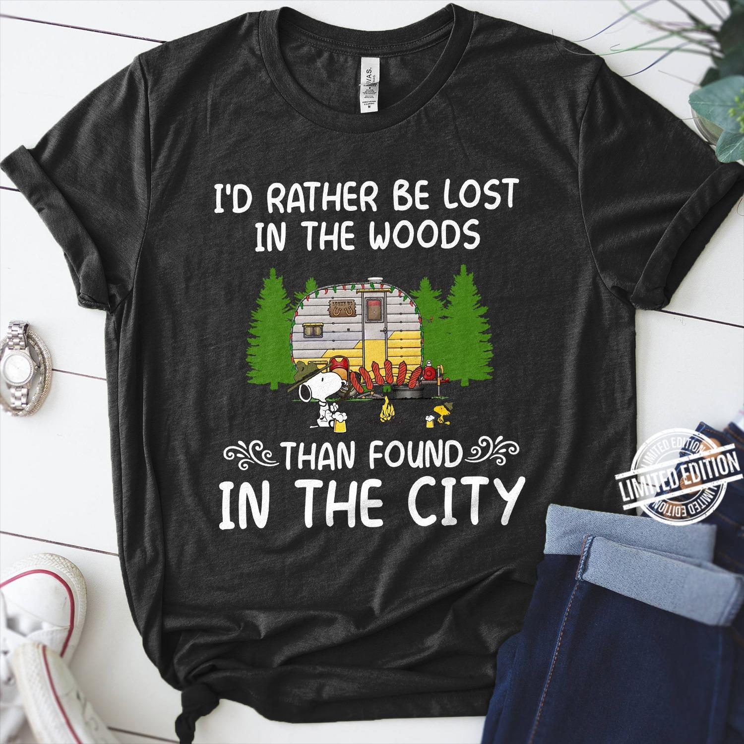 I'd rather be lost in the woods than found in the city Shirt
