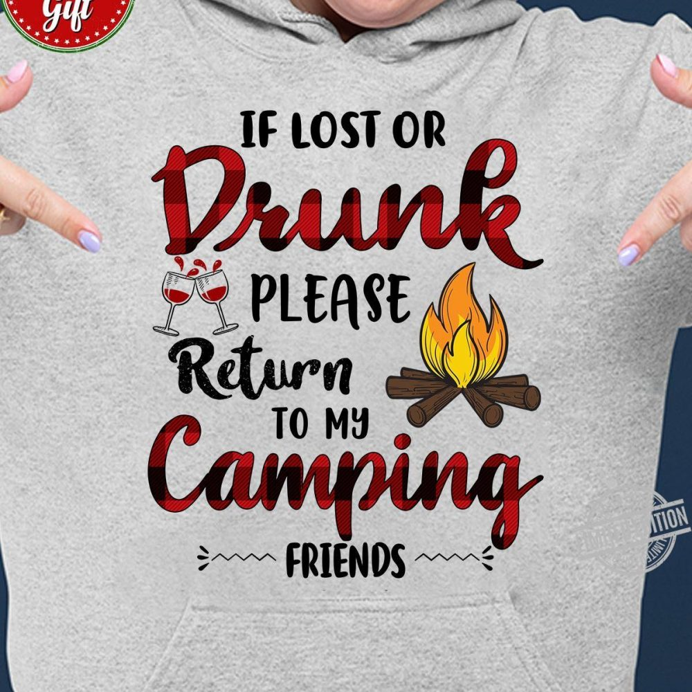 If Lost Or Drunk Please Return To My Camping Friends Shirt