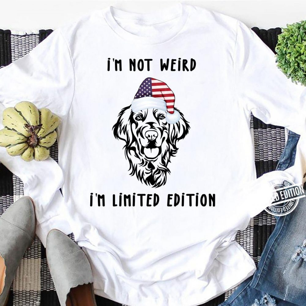 I'm not weird i'm limited edition Shirt