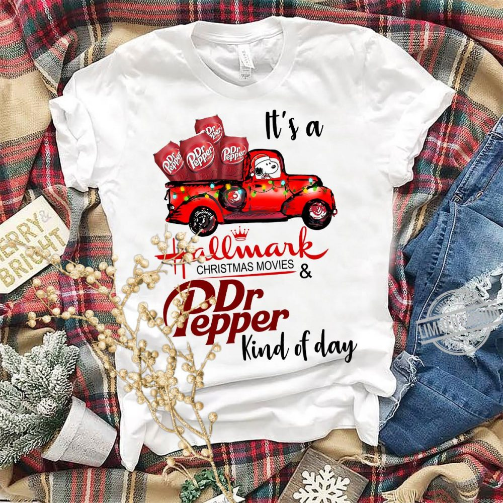 It's A hallmark Christmas Movie Dr.Pepper Kind Of Day Shirt