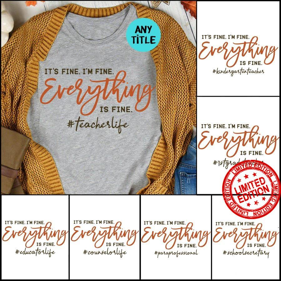 It's The Fine I'm Fine Everything Is Fine Shirt