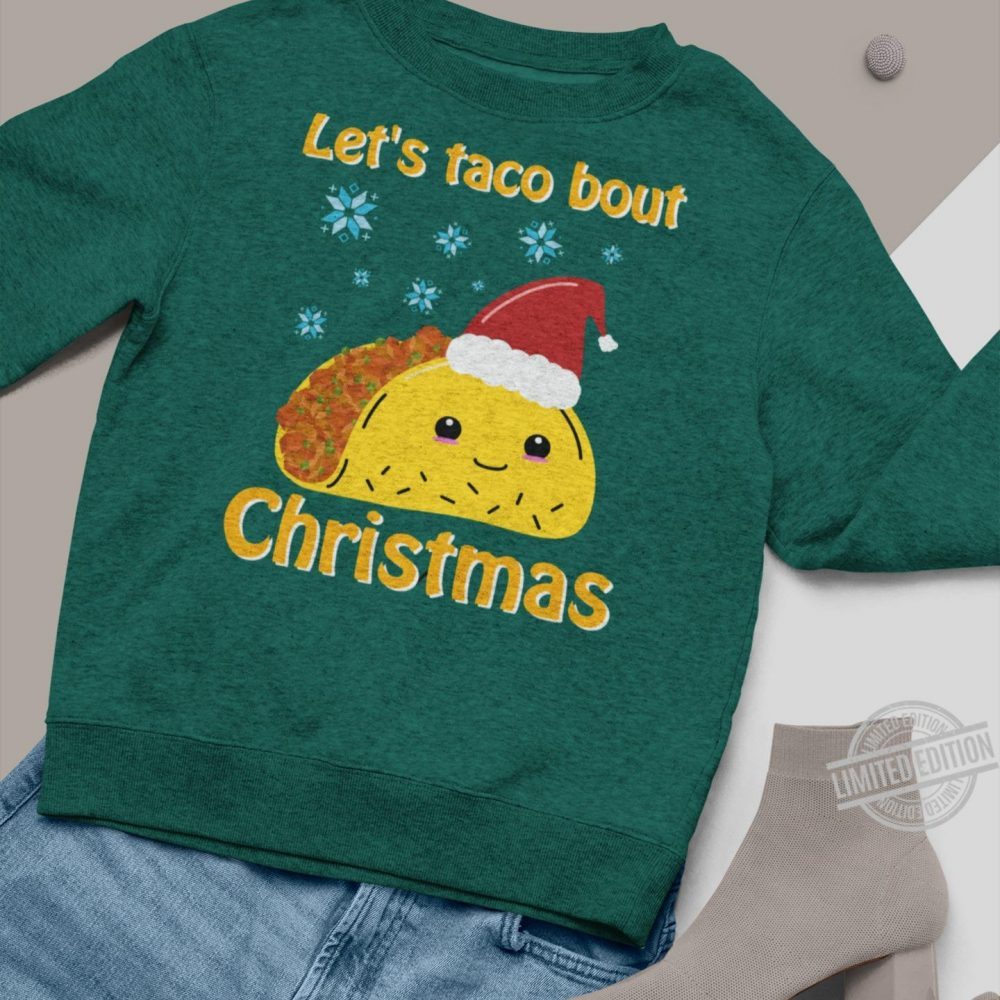 Let's Taco About Christmas Shirt