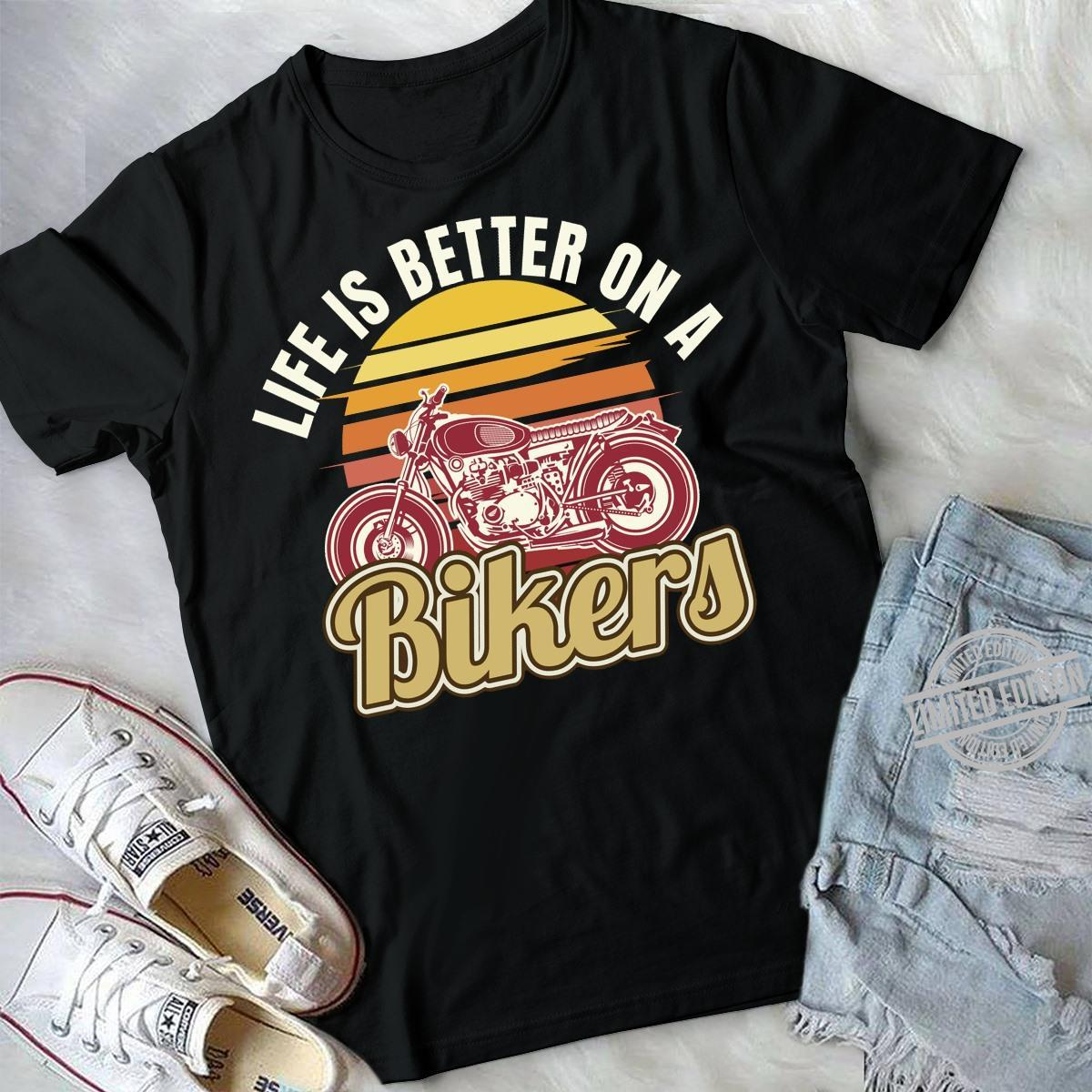 Life Is Better On A Bikers Shirt