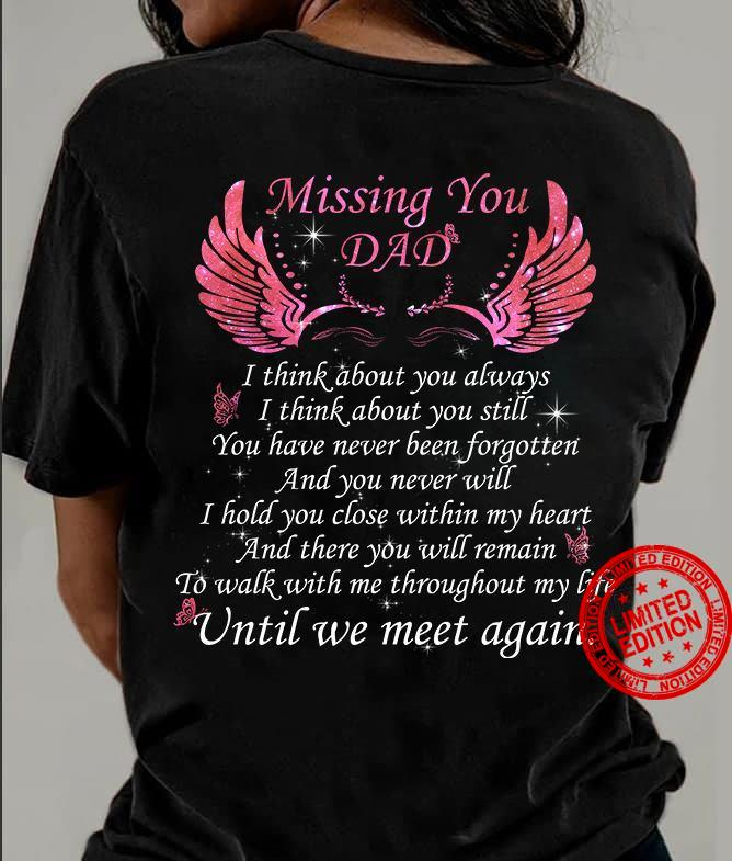 Missing You Dad Until We Meet Again Shirt