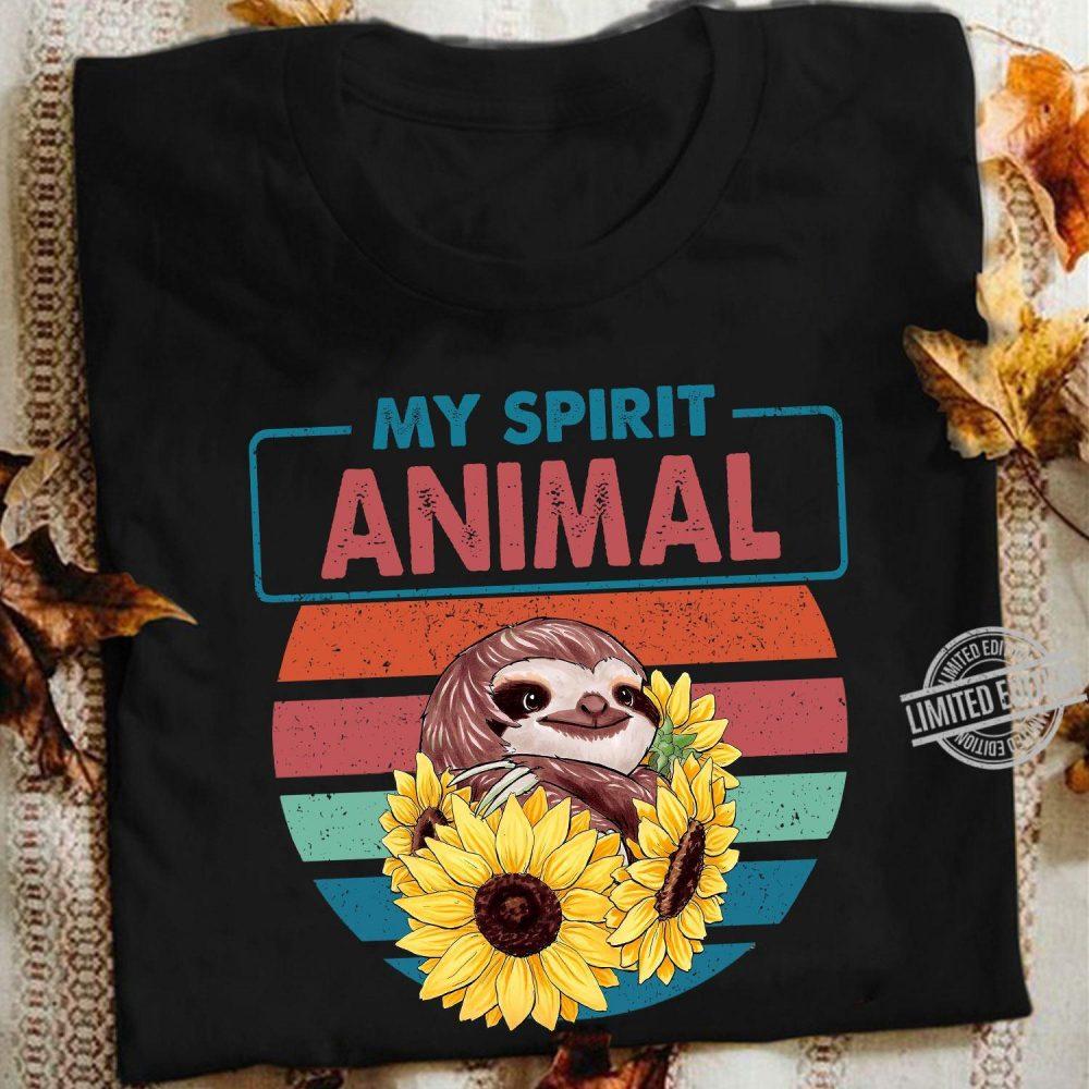 My Spirit Animal Sunflower Shirt