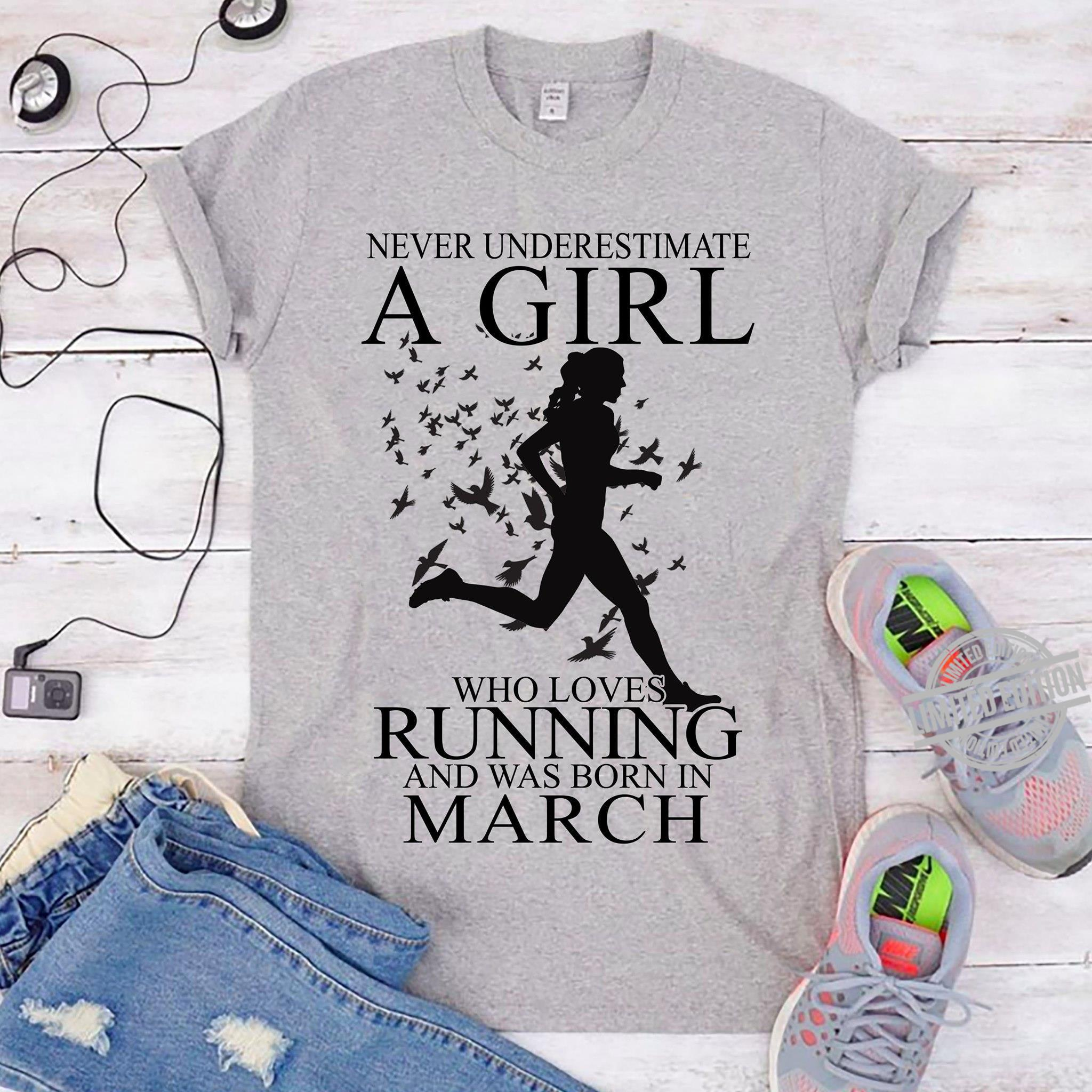 Never Underestimate A Girl Who Loves Running And Was Born In March Shirt