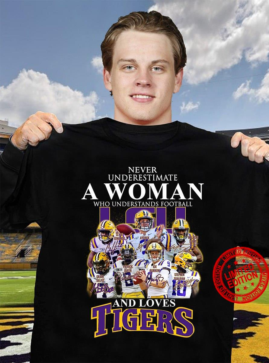 Never Underestimate A Woman Who Understands Football And Loves Tigers Shirt