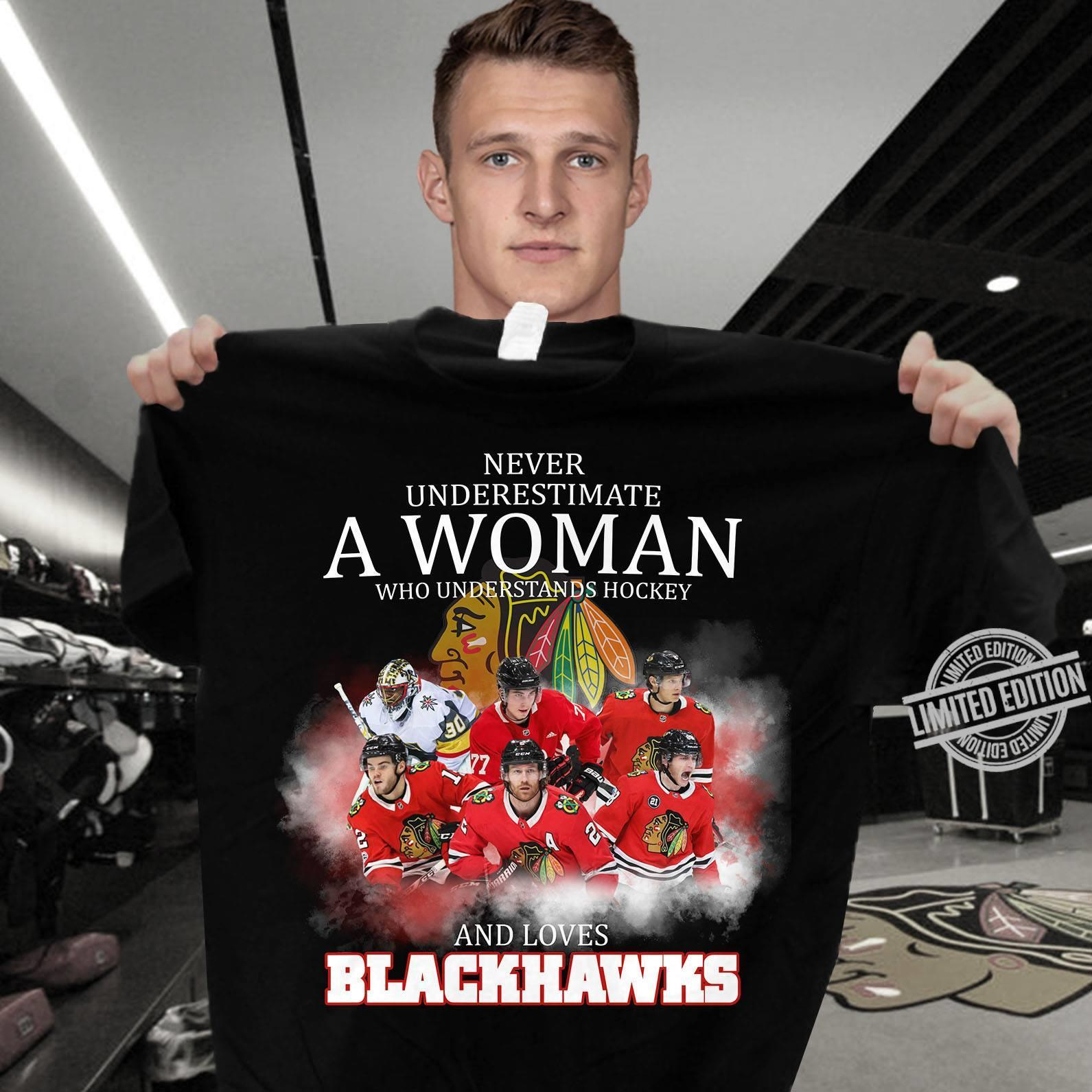 Never Underestimate A Woman Who Understands Hockey And Loves Blackhawks Shirt