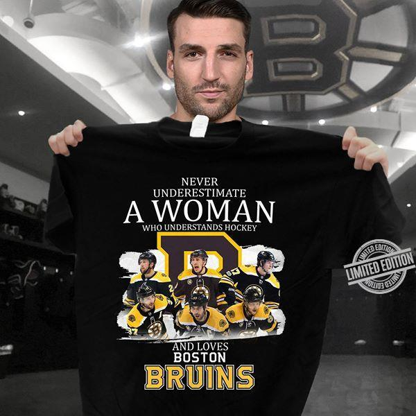 Never Underestimate A Woman Who Understands Hockey And Loves Boston Bruins Shirt