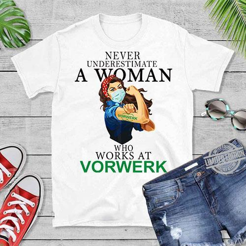 Never Underestimate A Woman Who Works At Vorwerk Shirt