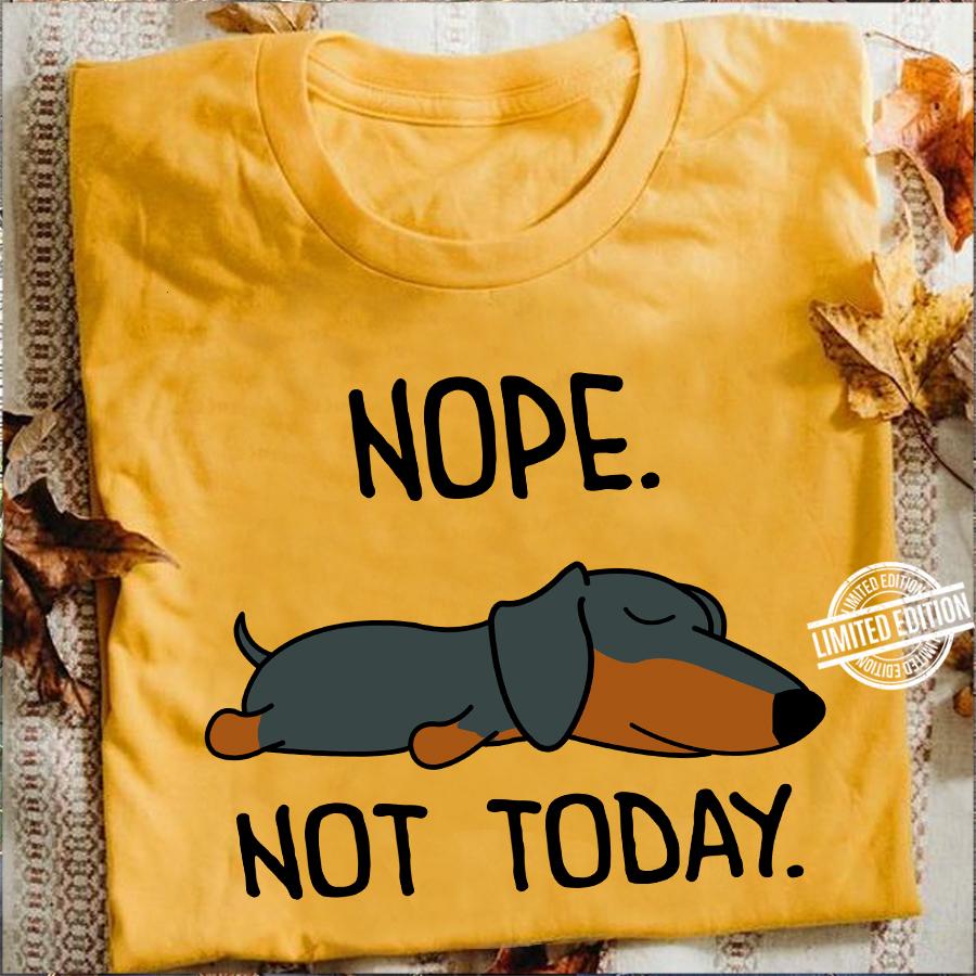 Nope Not Tody Dog Shirt