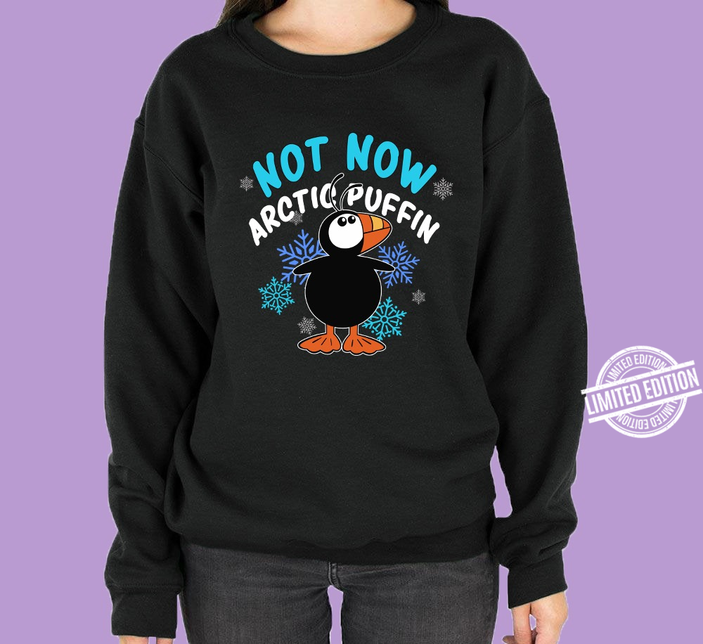 Not Now Arctic Puffin Shirt