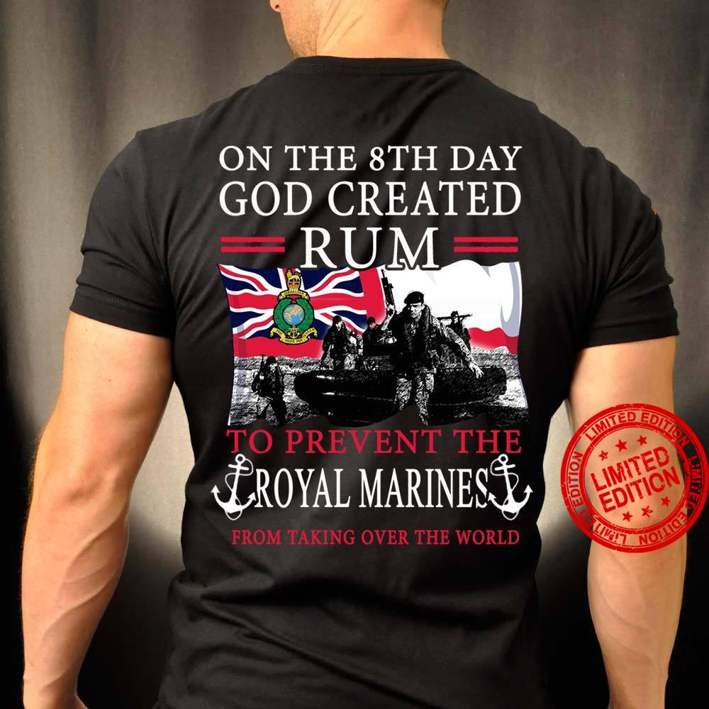 On The 8th Day God Created Rum To Prevent The Royal Marines Shirt