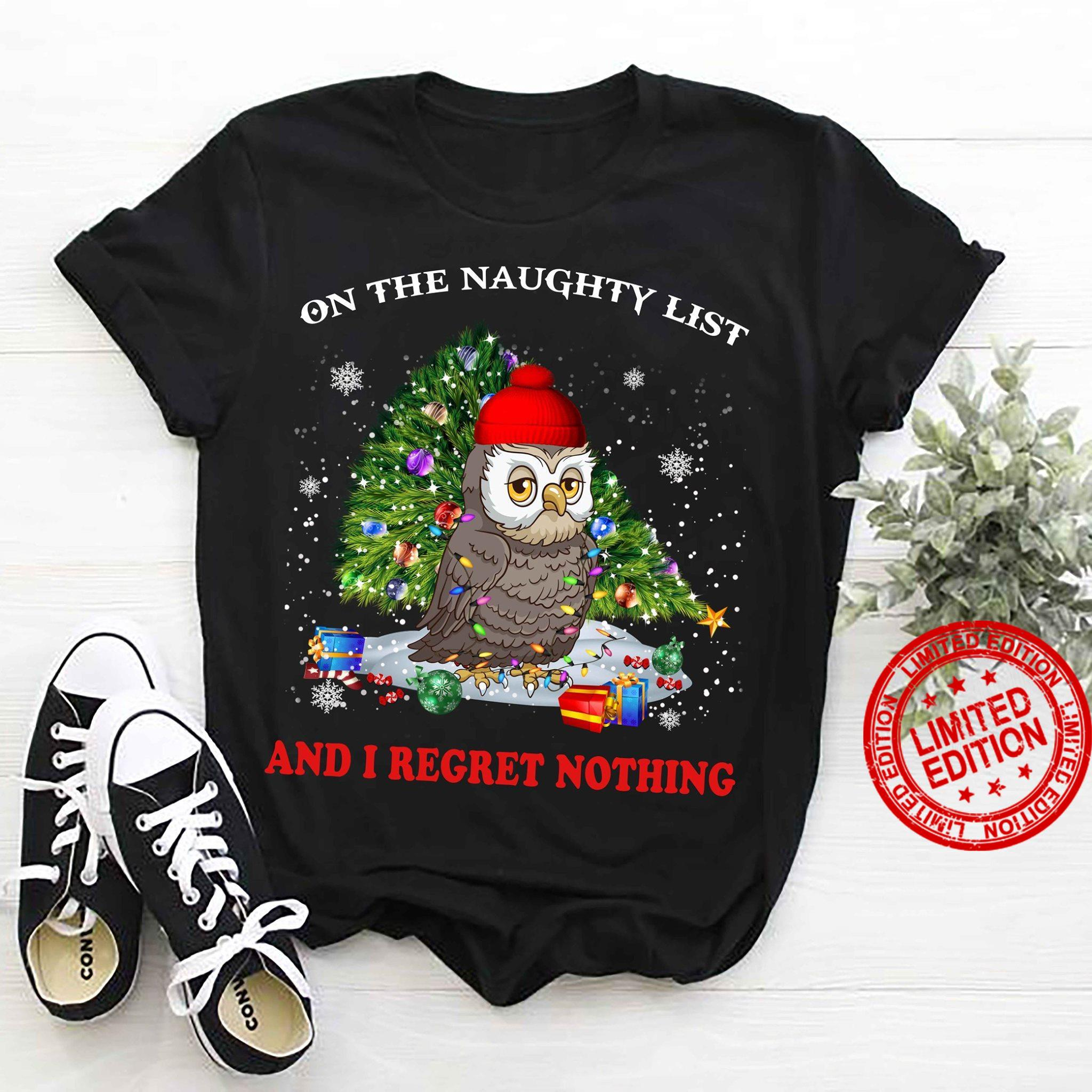 OnThe Naughty List And I Regret Nothing Shirt