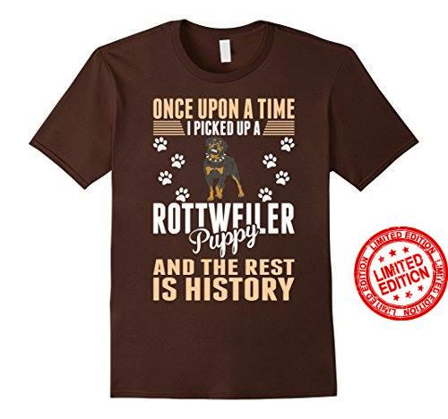 Once Upon A Time I Picked Up A Rottweiler Puppy And The Rest Is History Shirt