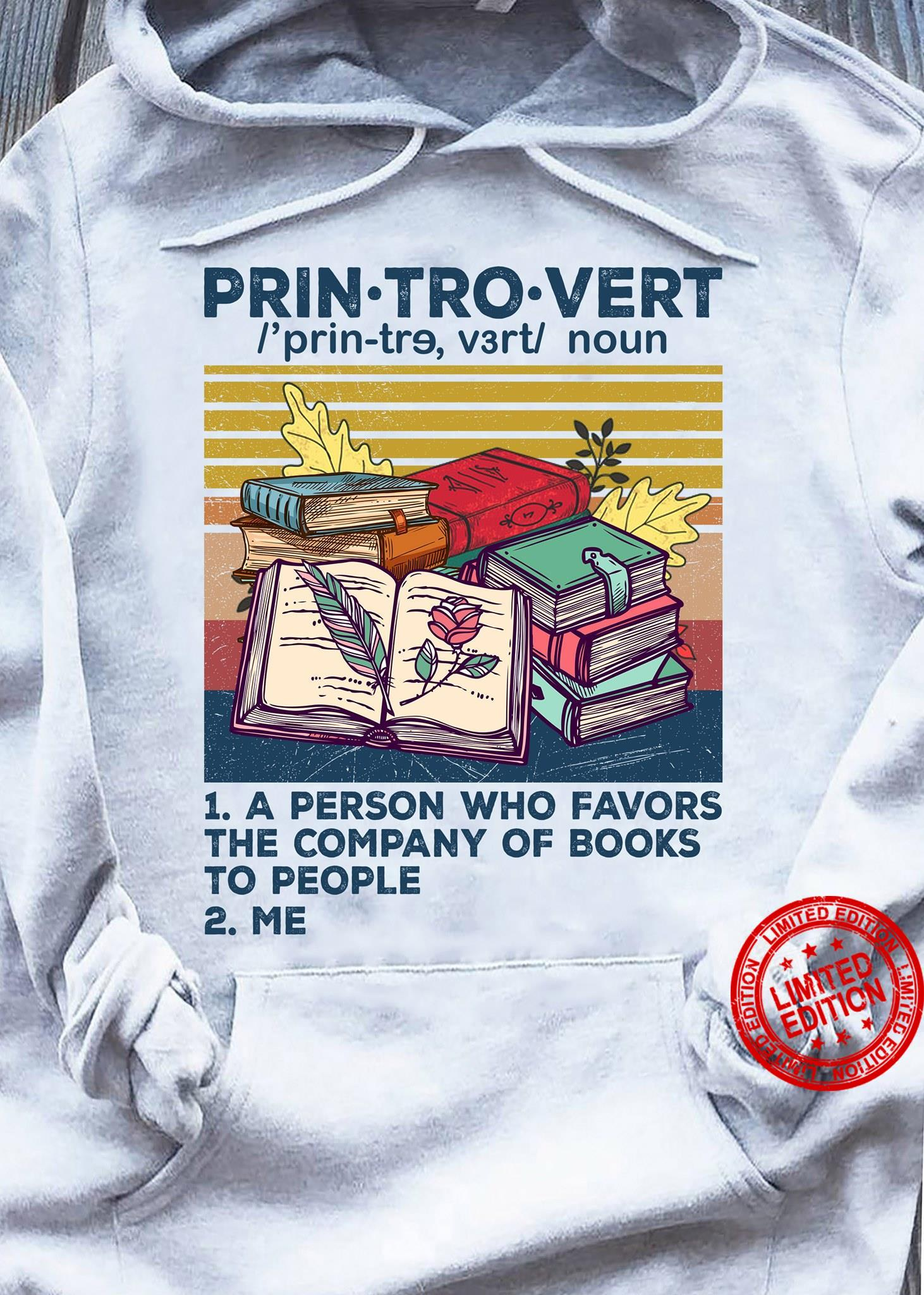 Prin Tro Vert A Person Who Favors The Company Of Books To People Me Shirt