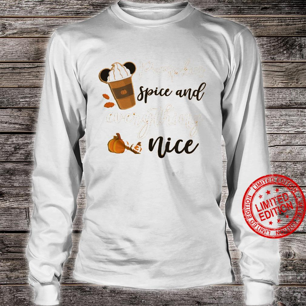 Pumpkin Spice And Everything Nice Shirt long sleeved