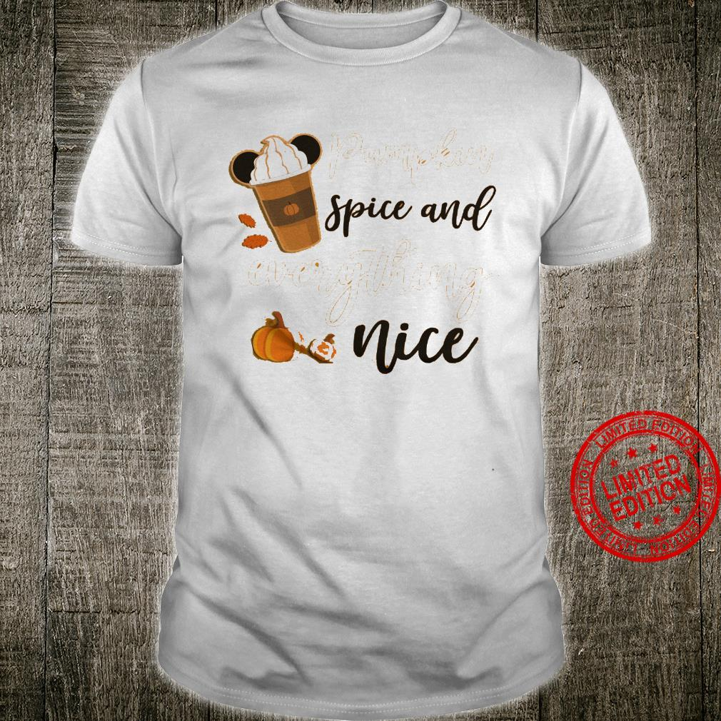 Pumpkin Spice And Everything Nice Shirt unisex