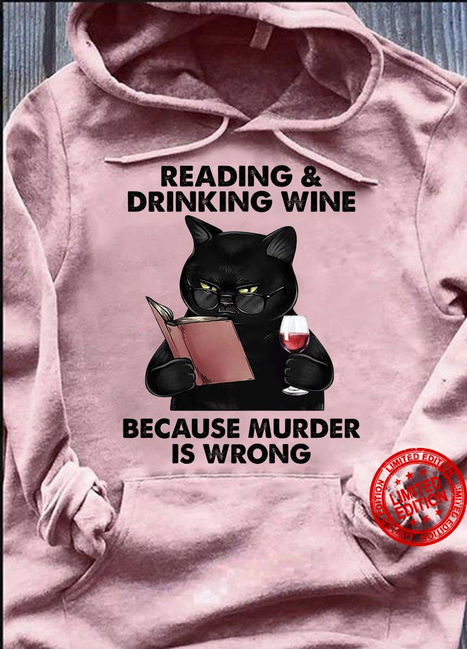 Reading & Drinking Wine Because Murder Is Wrong Shirt