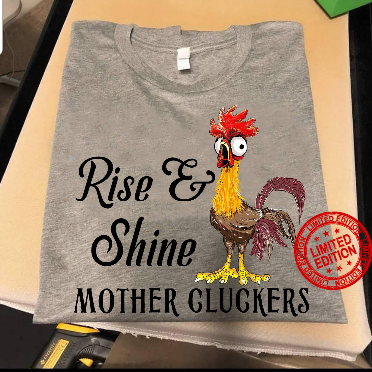 Rise Shine Mother Gluckers Shirt