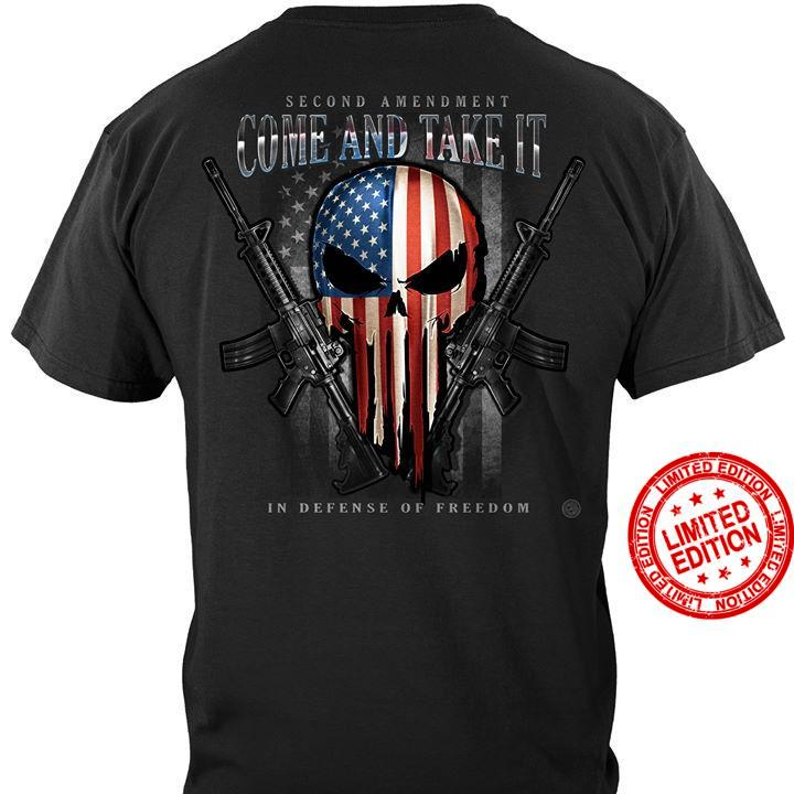 Second Amendment Come And Take It In Defense Of Freedom Shirt
