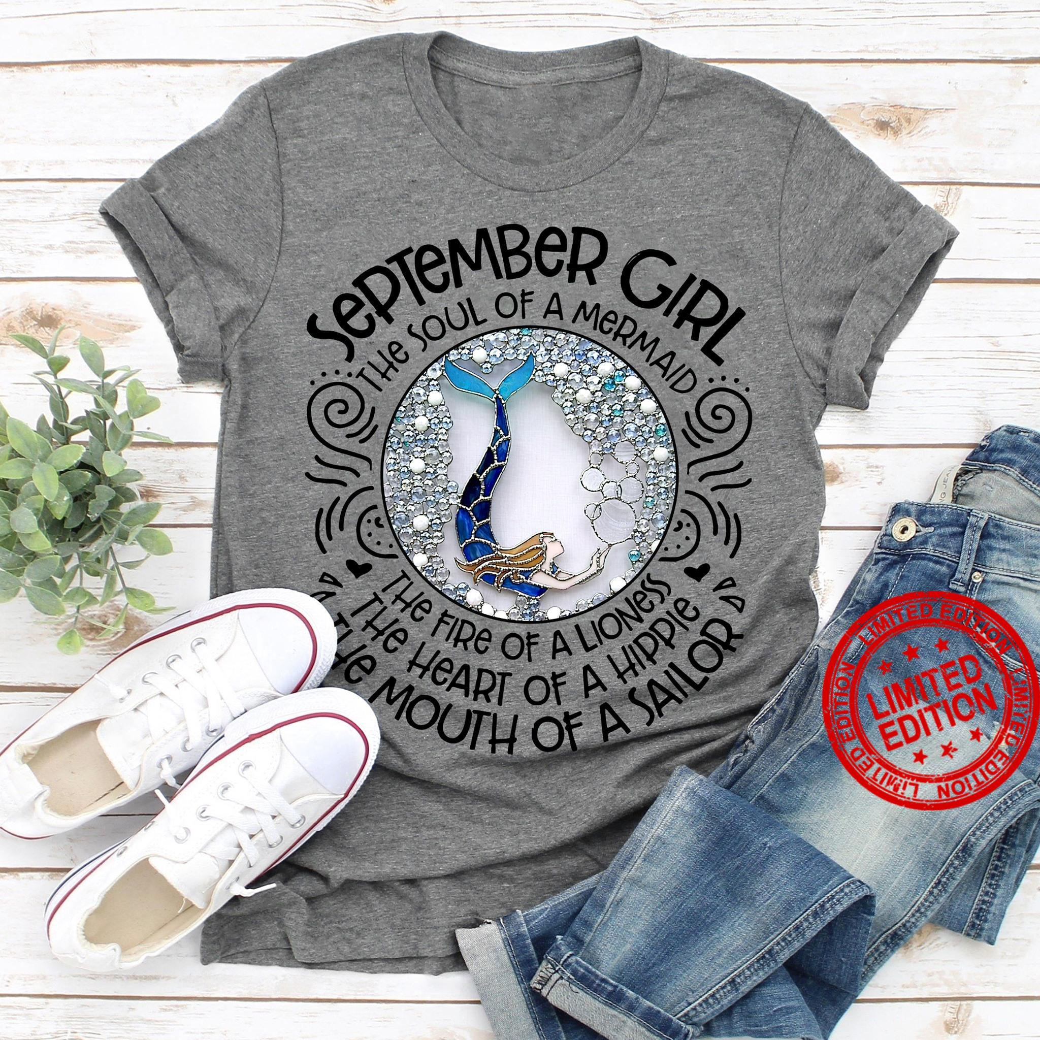 September Girl The Soul Of A Mermaid The Fire Of A Lioness The Heart Of A Hippie The Mouth Of A Sailor Shirt