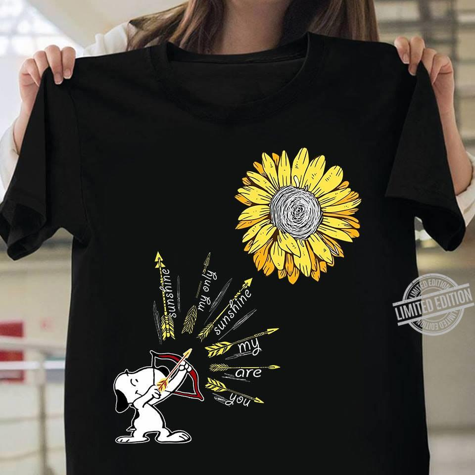 Snoopy You Are My Sunchine My Only Sunshine Shirt
