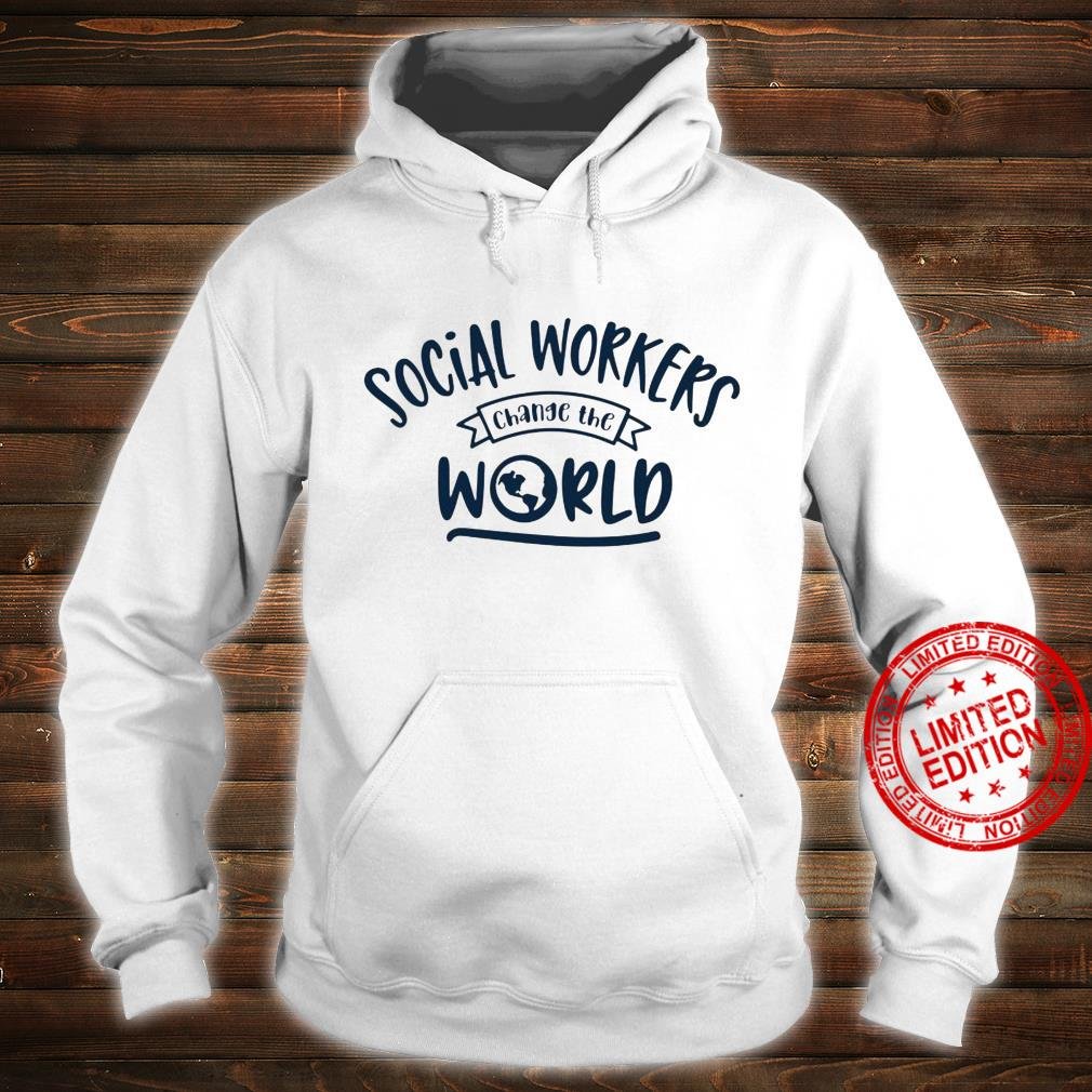 Social Workers Change The World Shirt hoodie