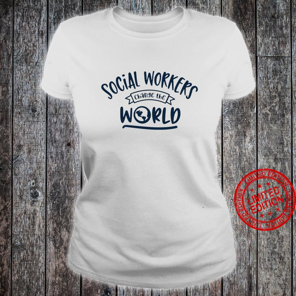 Social Workers Change The World Shirt ladies tee