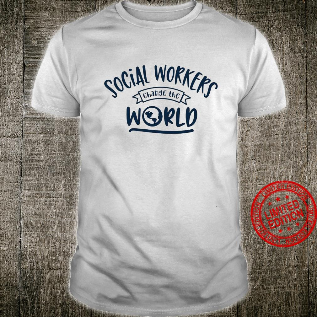 Social Workers Change The World Shirt unisex