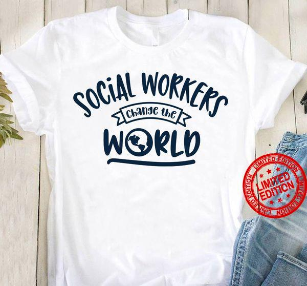 Social Workers Change The World Shirt