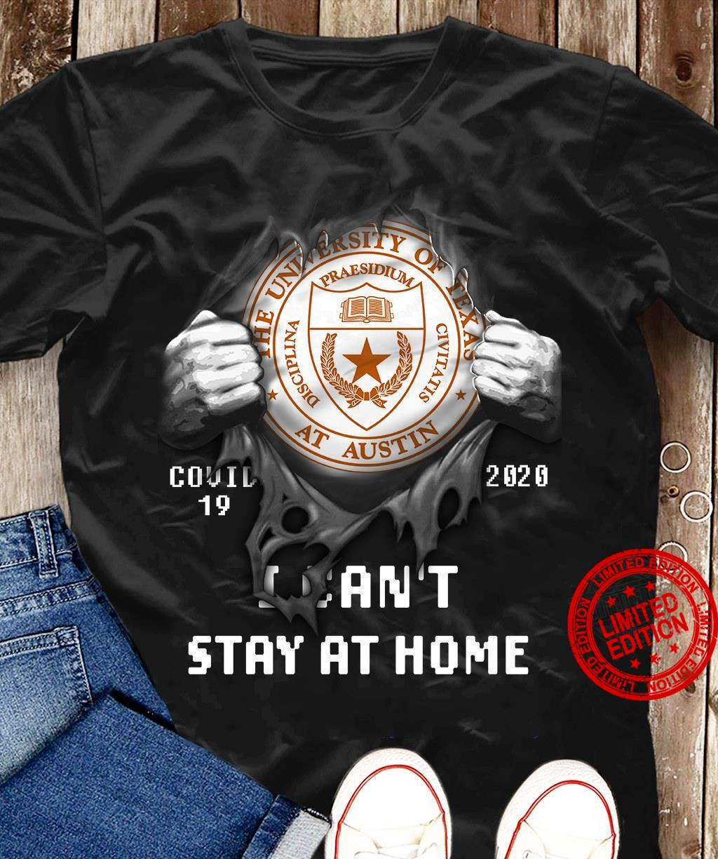 The University Of Texas At Austin Covid 19 2020 I Can't Stay At Home Shirt