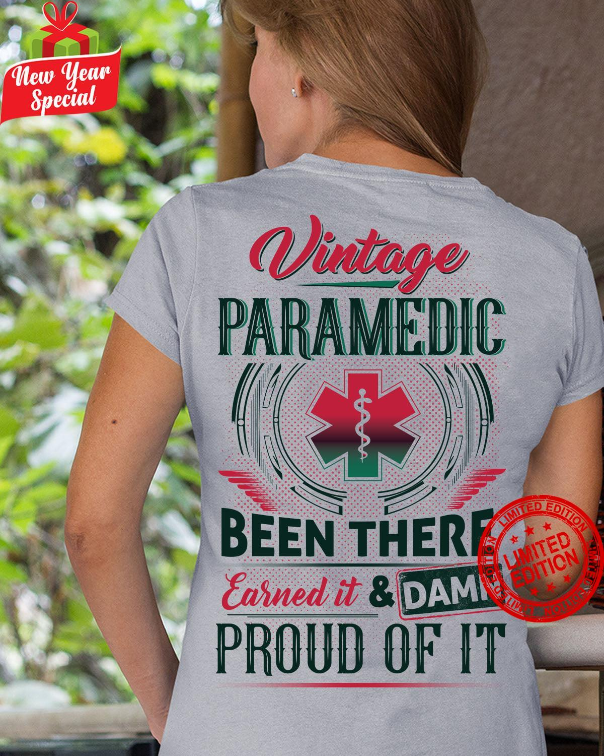 Vintage Paramedic Been There Earned It & Damn Proud Of It Shirt