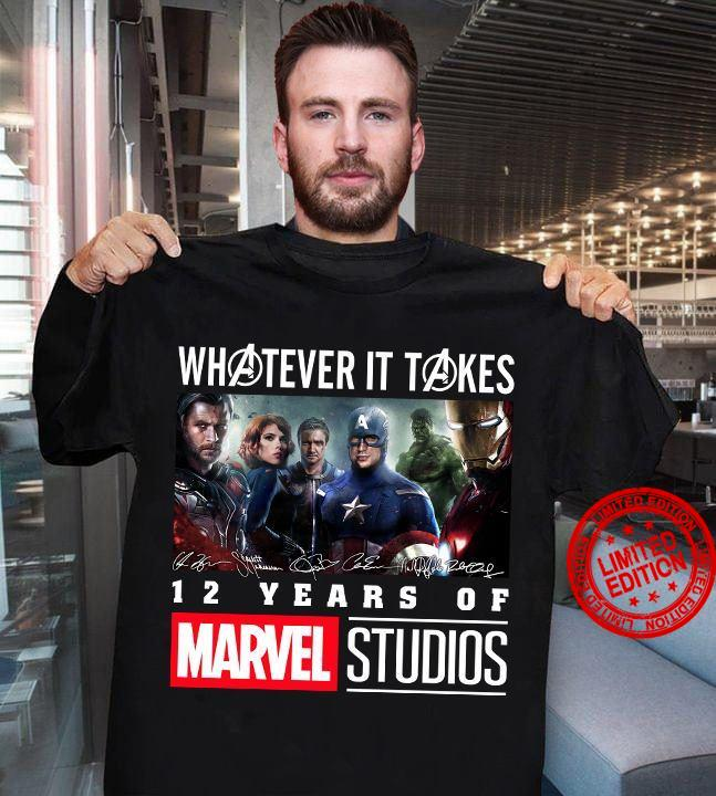 Whatever It Takes 12 Years Of Marvel Studios And Signatures Character Shirt